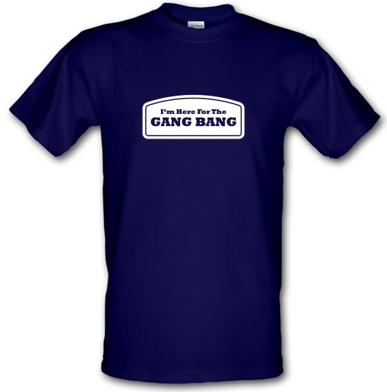 I'm Here For The Gang Bang T-Shirts for Kids