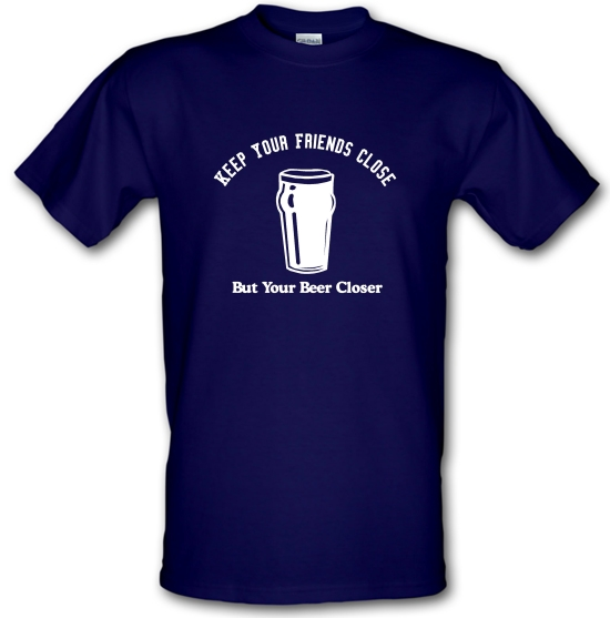 Keep your friends close but your beer closer T-Shirts for Kids