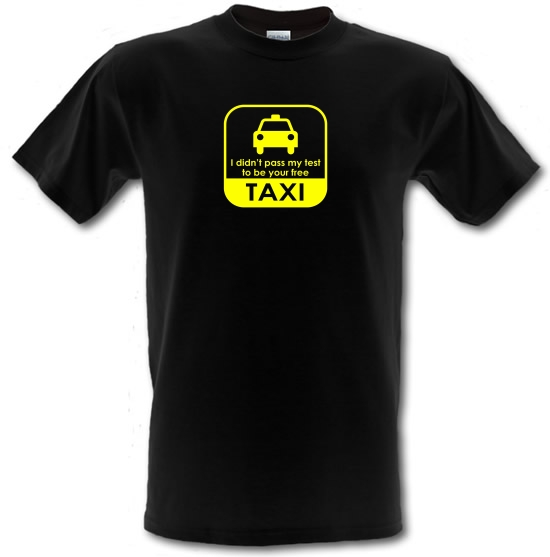 I Didn't Pass My Test To Be Your Free Taxi T-Shirts for Kids
