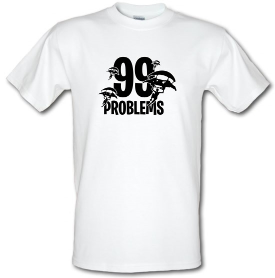 99 Problems t-shirts