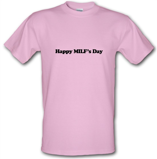 Happy MILF's Day t-shirts
