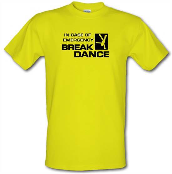 In Case Of Emergency Break Dance t-shirts
