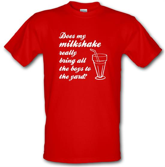 Does my milkshake really bring all the boys to the yard t-shirts