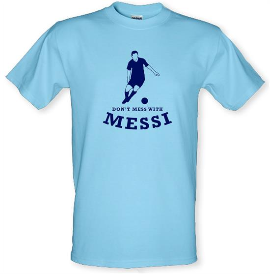 Don't Mess With Messi t-shirts