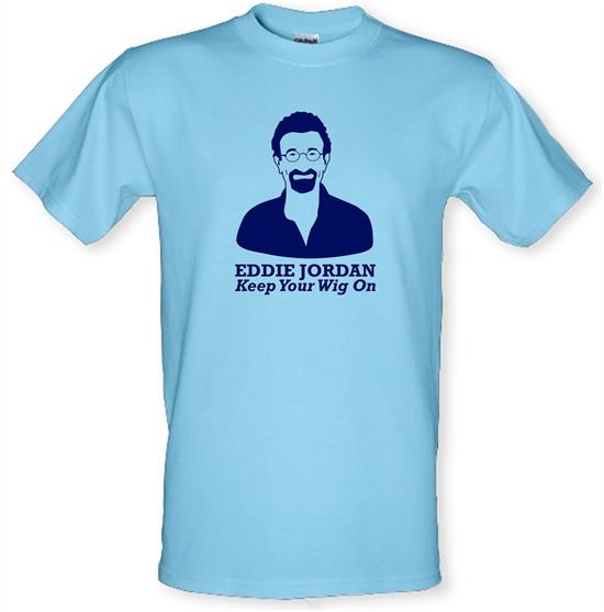 camión dentro de poco prefacio  Eddie Jordan Keep Your Wig On T Shirt By CharGrilled