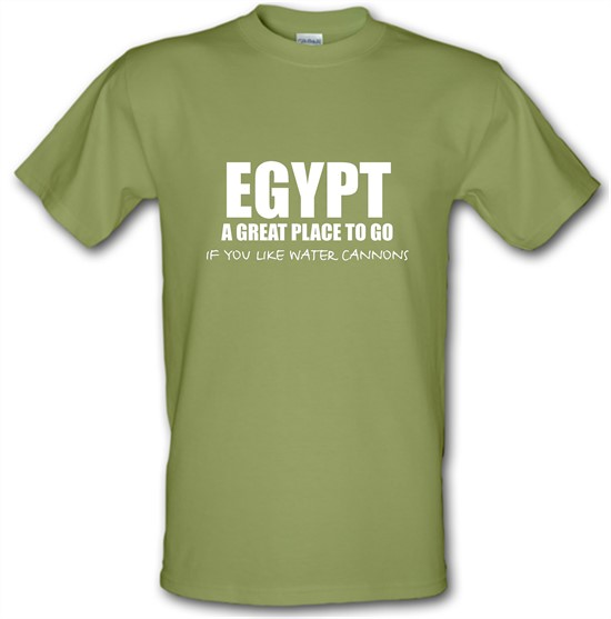 Egypt A Great Place To Go If You Like Water Cannons t-shirts