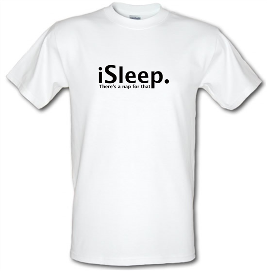 iSleep There's A Nap For That t shirt