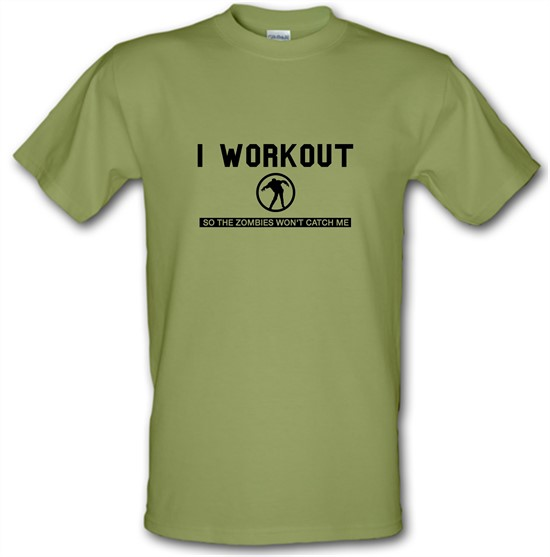 I Workout so the Zombies won't catch Me t-shirts