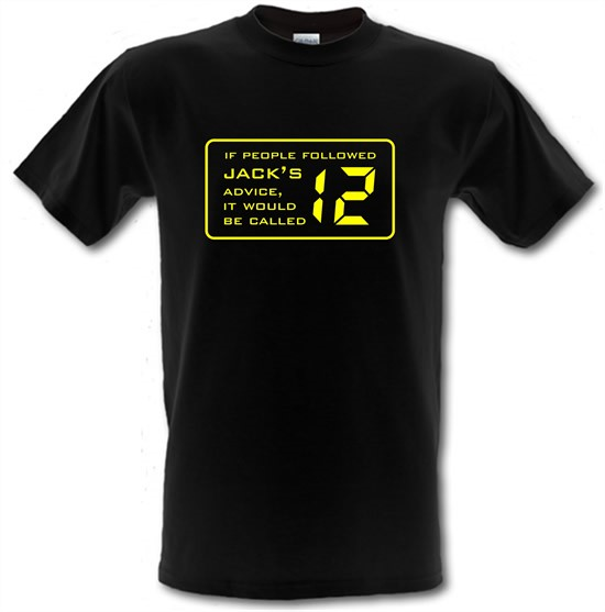 If People Followed Jack's Advice It Would Be Called 12 t-shirts