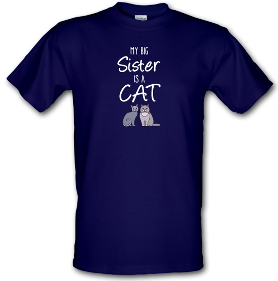 My Big Sister Is A Cat t-shirts