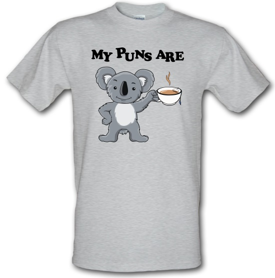My Puns Are Koala Tee t-shirts