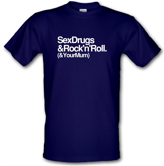 Sex Drugs & Rock n Roll t-shirts
