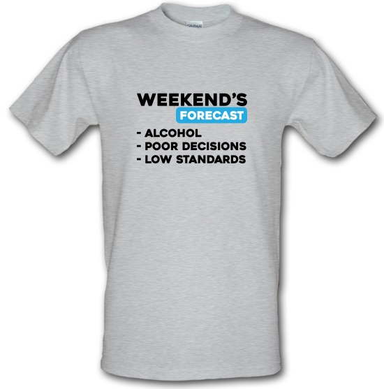 Weekends Forecast t-shirts