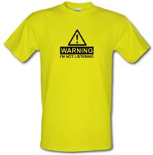 Warning I''m Not Listening t shirt