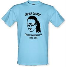 Edgar Davids: Eagerly Awaiting 3D TV Since 1992 t shirt