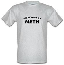 Ask Me About My Meth t shirt