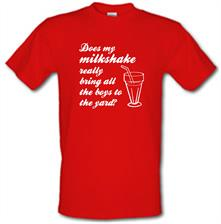Does my milkshake really bring all the boys to the yard t shirt