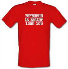 Fernando Is Faster Than You t shirt