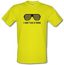 I Can't See A Thing t shirt