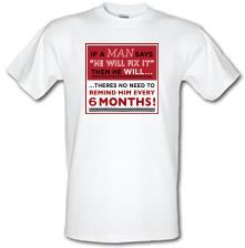 If a Man Says He'll Fix It, Then He Will t shirt