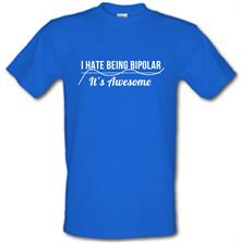 i hate being bipolar- it's awesome t shirt