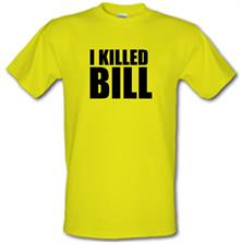 I Killed Bill t shirt