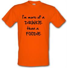 I'm more of a drinkie than a foodie t shirt