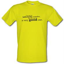 I've Got An Inferiority Complex t shirt
