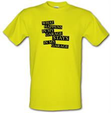 What happens in My Garage, stays in my garage! t shirt