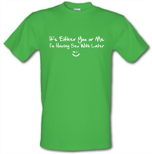 it's either you or me i'm having sex with tonight! t shirt