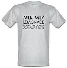 Milk, Milk, Lemonade, round the corner chocolate's made t shirt