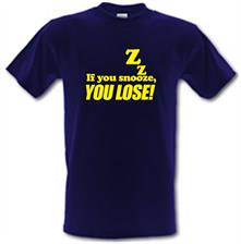 If You Snooze, You Lose! t shirt