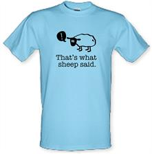 That's What Sheep Said t shirt
