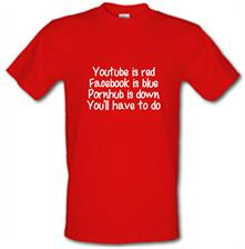 Youtube is red, facebook is blue, pornhub is down, you'll have to do t shirt