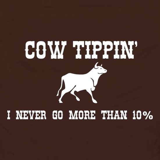 Cow Tippin' I Never Go More Than Ten Percent Apron