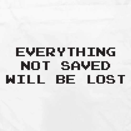 Everything Not Saved Will Be Lost Apron