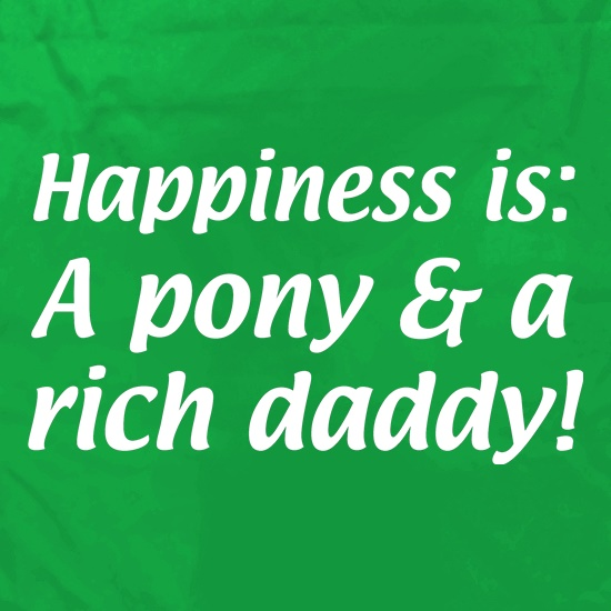 Happiness is: a pony and a rich daddy Apron