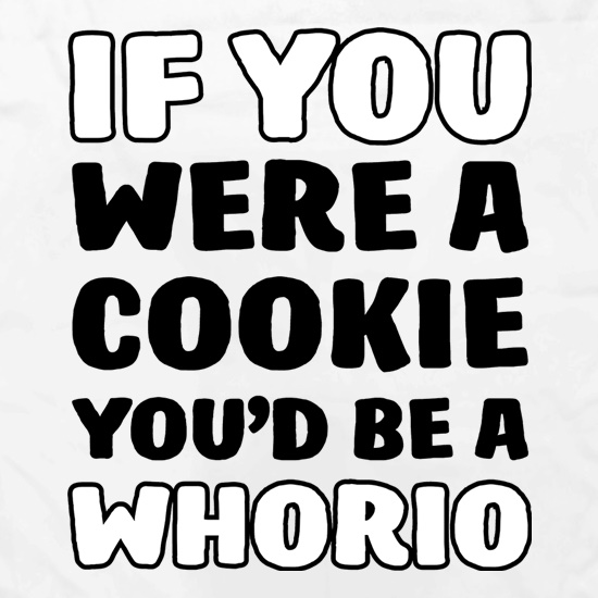 If You Were A Cookie, You'd Be A Whorio Apron