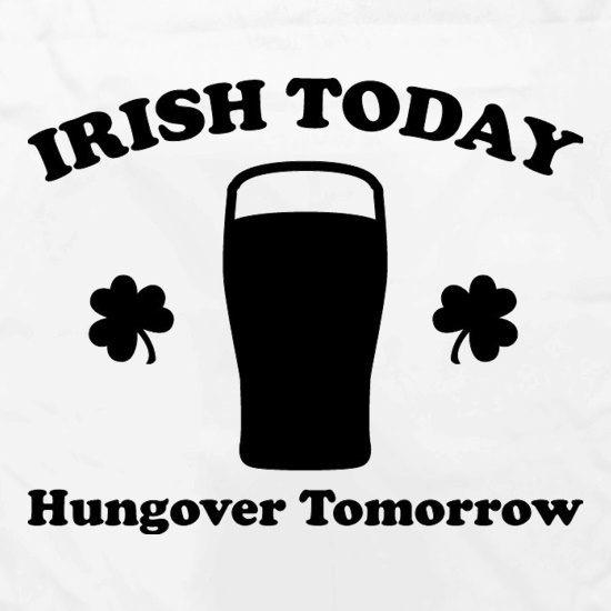 Irish Today Hungover Tomorrow Apron