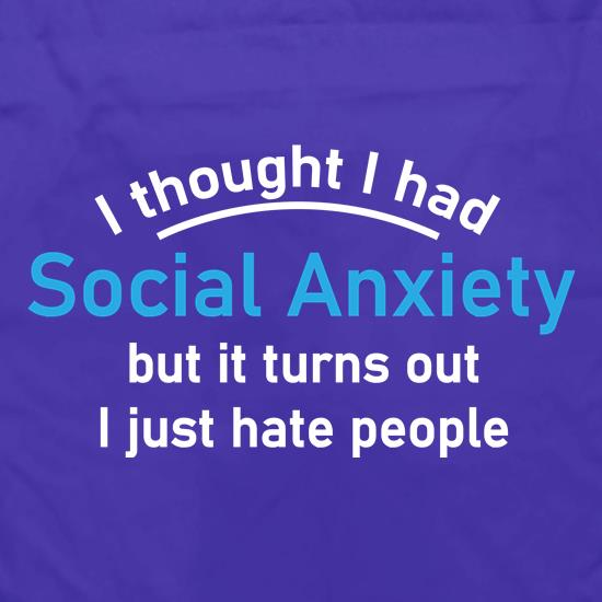 I Thought I Had Social Anxiety Apron