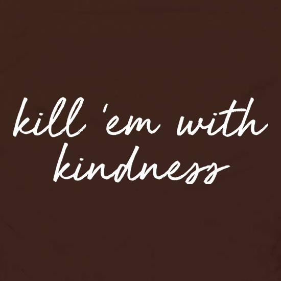 Kill 'Em With Kindness Apron
