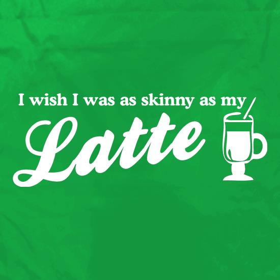 I wish i was as skinny as my latte Apron