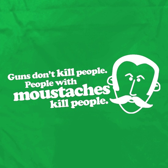 Guns Don't Kill People. People With Moustaches Kill People Apron