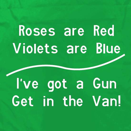 Roses Are Red Voilets Are Blue, I have a Gun get in the van Apron