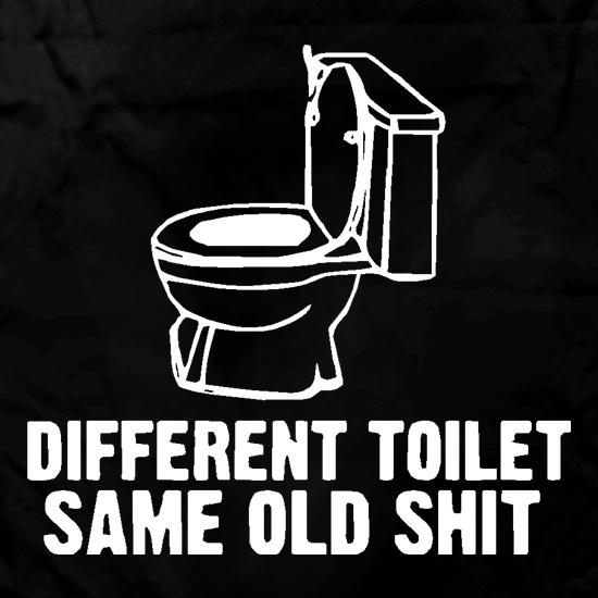 Different toilet, same old shit Apron