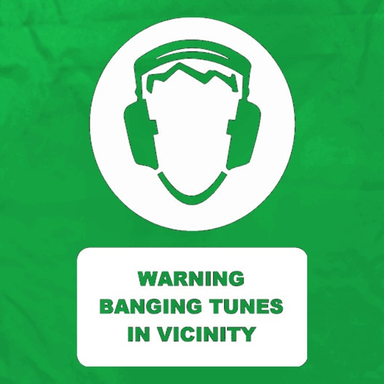 Warning Banging Tunes In Vicinity Apron