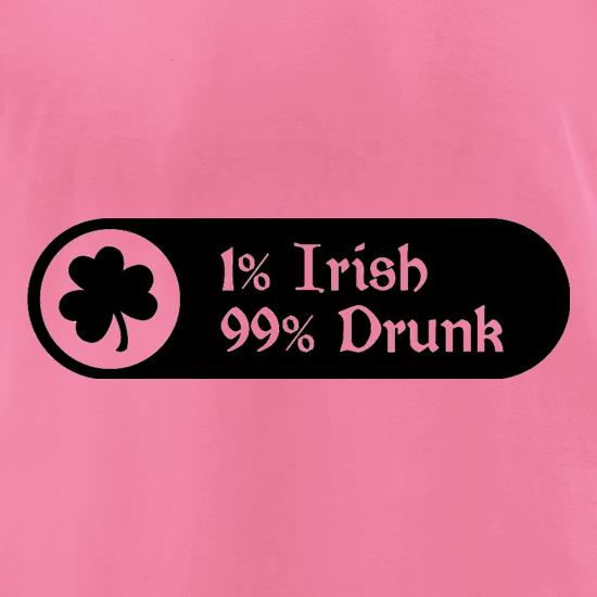 1% Irish 99% Drunk t-shirts for ladies
