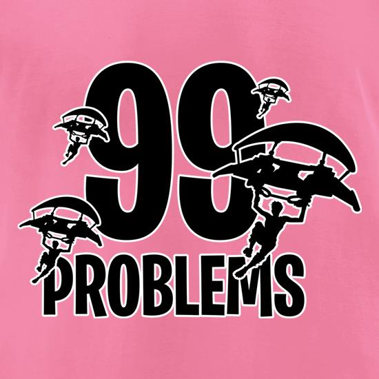 99 Problems t-shirts for ladies