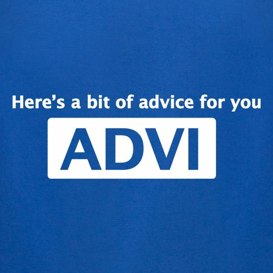 Here's A Bit Of Advice For You t-shirts for ladies
