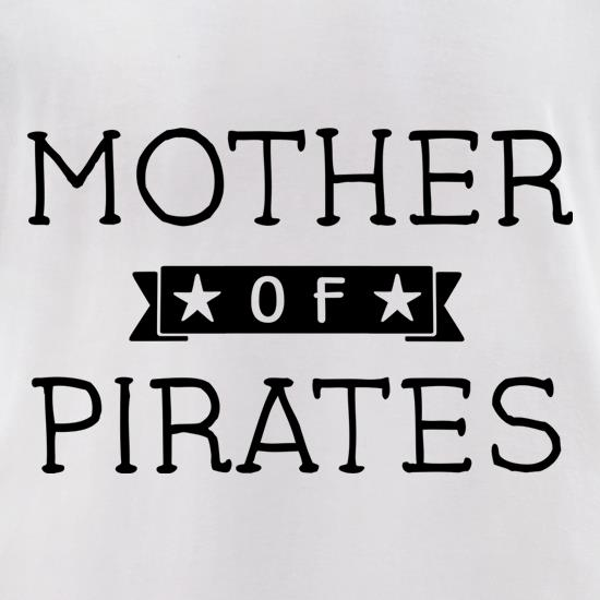 Mother Of Pirates t-shirts for ladies
